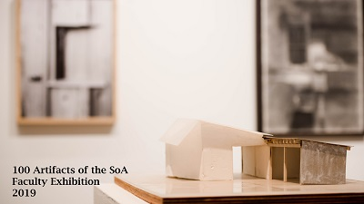 100 Artifacts of the SoA Faculty EXHIBITION